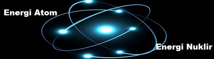 Perbedaan-Energi-Atom-dan-Energi-Nuklir
